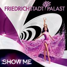 Friedrichstadt Palast Show me
